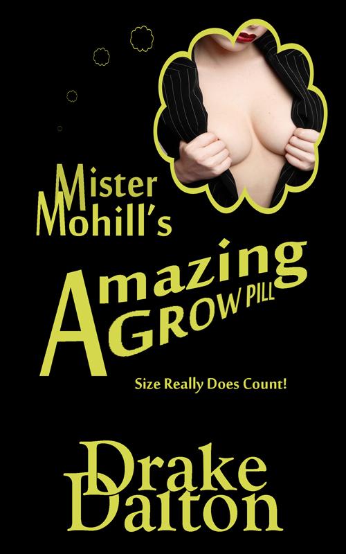 Mister Mohill's Amazing Grow Pill